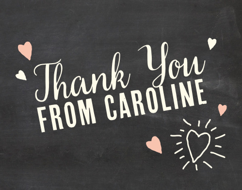 Share your gratitude with the doodle hearts and a chalkboard background of the Fun Times Girl Thank You Cards.