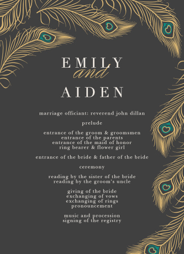 Organize your sumptuous ceremony with the Peacock Feather Foil Wedding Programs. Customize both their sides with your info, colors and fonts. Then preview all changes online as you make them!