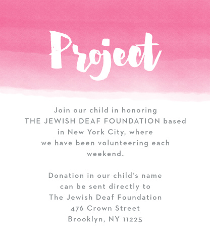 Let your guests know about any charities that you are helping with the Watercolor Ombre Bat Mitzvah Project Cards.