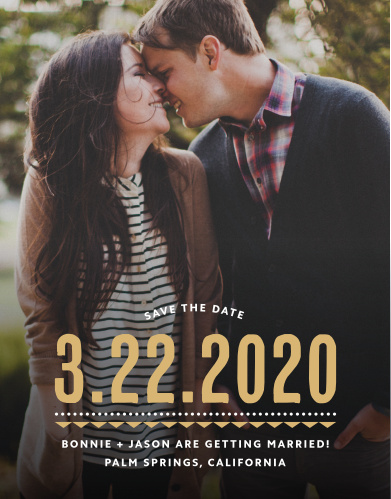Deco Charm Foil Save-the-Date Cards begin with a photo of the two of you as their foundation, add the date of your wedding in a stunning gold foil, and then finish with the other details of your wedding in small, sheer white typeface at the bottom.