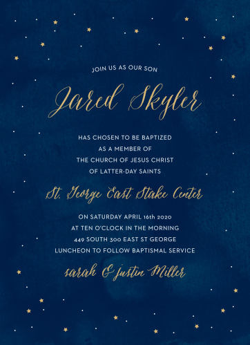 Dotted with bright gold celestial bodies and titled by text the same color, the Starry Night Foil LDS Baptism Invitations can leave your guests as awestruck as the night sky itself.