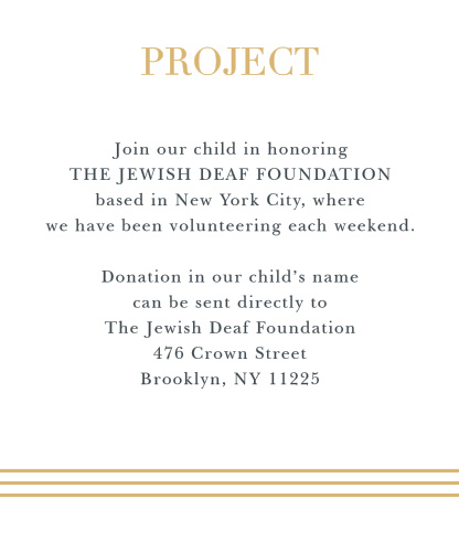 Titled by a gold foil serif and with a tasteful trio of similarly shaded scores to serve as their base, Star of David Foil Bar Mitzvah Project Cards are an exceptional choice for your son's Bar Mitzvah.