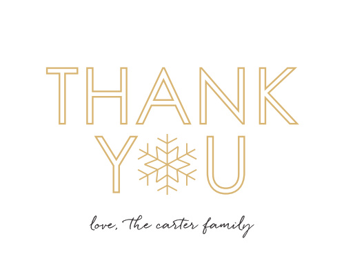 Few things represent the series of holidays in winter like snowflakes and a shining gold foil coloring, so we've designed our Joyful Outline Foil Holiday Thank You Cards around that idea.
