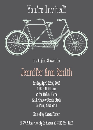 A cute way to say I now have somebody to ride through this life with!  This invite features a tandem bike.  You can customize this invite to meet your style!