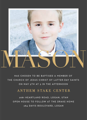 The dark-gray background on our Formal Type Foil LDS Baptism Invitations creates a beautiful contrast for the raised gold foil used for your child's name and the location of the event.