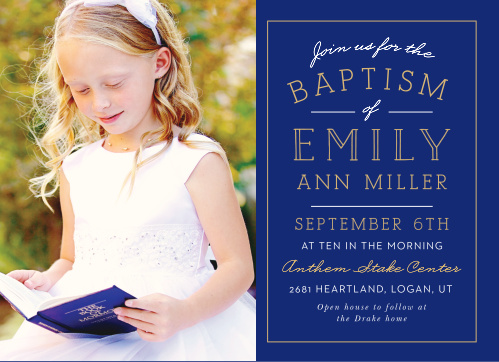 Our Memorably Modern Foil LDS Baptism Invitations are divided in half, with their left side devoted to a gorgeous photo of your child and the right decorated with a variety of elegant typefaces.