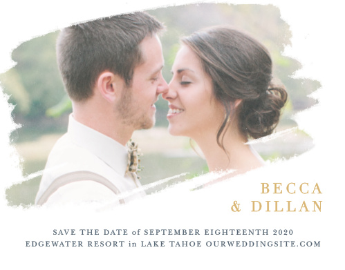 Your photo is artistically displayed on the Brushstroke Bliss Foil Photo Save-the-Date Cards.