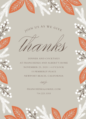With a soft gray background inundated with gentle scripts, soft serifs, and a variety of foliage transitioning from a cool fall to a cold winter, our Vibrant Frame Thanksgiving Party Invitations offer the perfect blend of seasonal style and everlasting grace.
