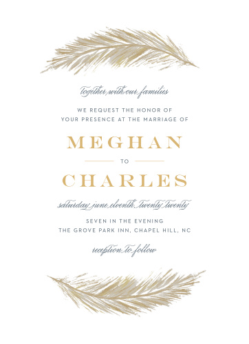 Your Falling Feathers Foil Wedding Invitations are written in a trio of typefaces- an elegant print, a soft script, and a bold monospace- and adorned with gracefully floating feathers along the top and bottom borders.