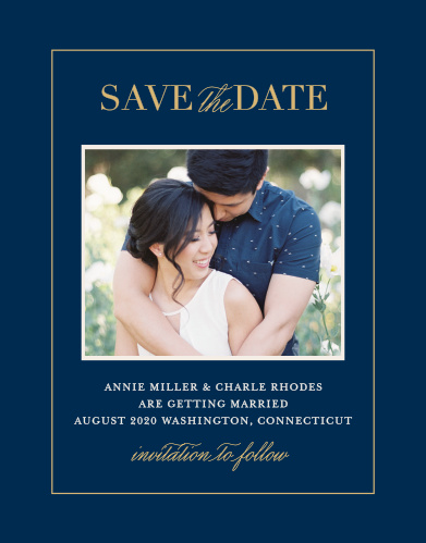 A rich navy colors the background set behind your engagement photo, which is framed by an elegantly thin rectangle done up in our notorious raised gold foil.