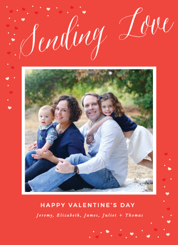 A slightly, swirling script glides across the top of your framed portrait, which is centered amid little multicolored hearts that are sprinkled along the corners of the Sprinkle Hearts Valentine's Day Cards.