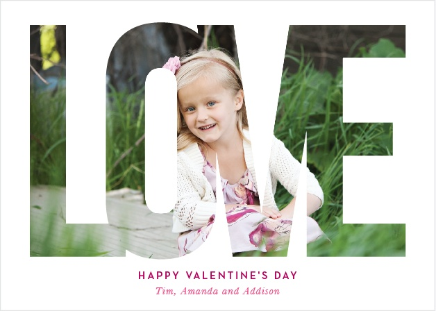 "The Biggest Love Valentine's Day Cards frame your portrait with a big cutout ""love""."