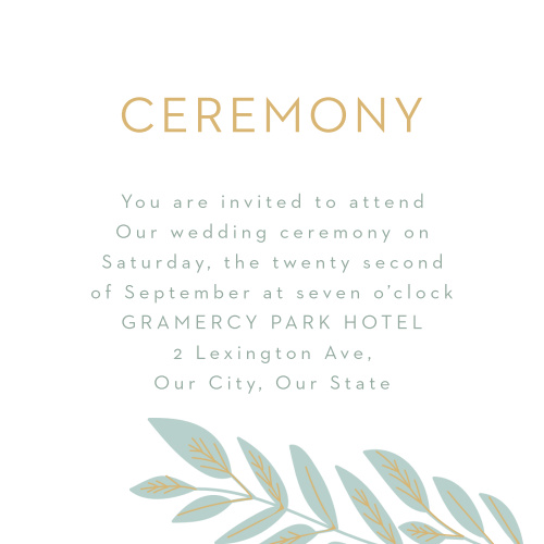 If you plan on having a smaller, more intimate ceremony, our Graceful Garden Ceremony Cards are perfect for arranging it. Invite your chosen guests with a clean-cut, pine-colored print, carefully framed by a gold-foil title and swooping laurel branches below.