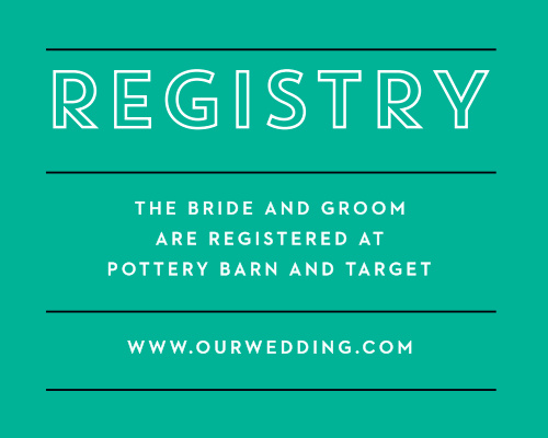 Our Bold Outline Registry Cards utilize the same gorgeous design and color scheme as several other cards in the Bold Outline wedding suite.