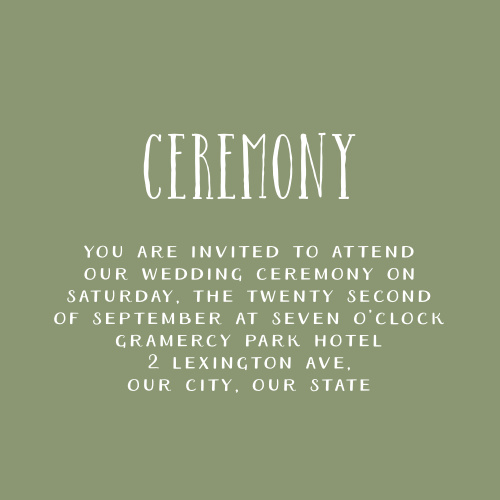 Our Succulent Wreath Ceremony Cards are done up in a guacamole green with handwritten typography.