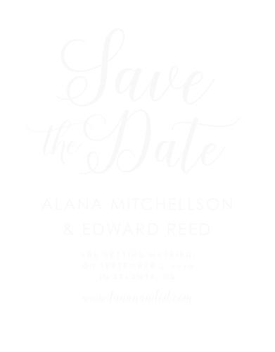 Give your guests the information they need months in advance with our Big Script Clear Save-the-Date Cards. Stunning calligraphy stands out sharply in white against the clear background, titling the page- and with your wedding details in an elegant print, these cards are as easy to read as they are to love.