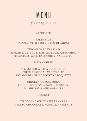 Our Modern Painting Wedding Menus simply feature your menu details, atop a light coral pink background.