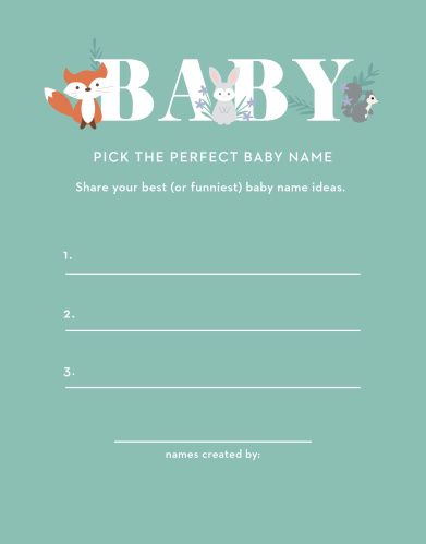 Our fun, light-hearted Friendly Forest Baby Name Contest lets your guests freely make up hilarious joke-names or offer their favorite real ones.