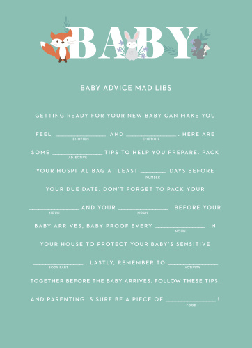 Our fun, light-hearted Friendly Forest Baby Shower Mad Libs gives your friends and family an opportunity to have some laughs during your baby shower.