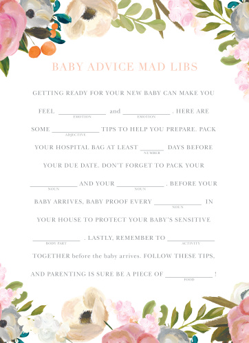 Have your friends and family fill in the blanks of our Gouache Blooms Baby Shower Mad Libs for a hilarious new take on baby preparations.