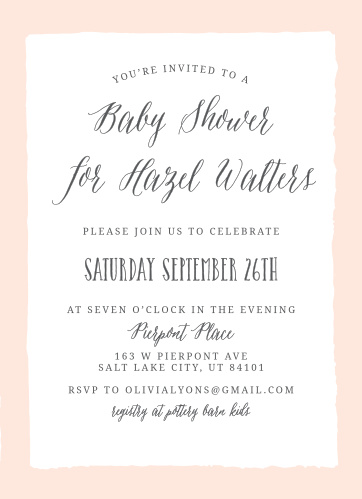 Surround yourself with the people you care about most using the simple yet stunning design of our Bordered Calligraphy Baby Shower Invitations. Smooth calligraphy in black ink immediately catches their attention, spelling out the purpose of the event and your name, while a light pink provides an elegant border around it all.