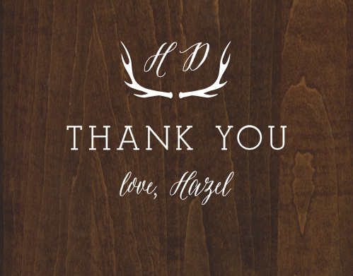 Express your deepest gratitude with our stunning Woodgrain Antlers Baby & Bridal Thank You Cards. Rustic design elements serve to accentuate your heartfelt message, spelled out in a large, bold print in the center of the card. With your initials hovering above in an elegant script, cradled by a set of antlers, these cards will doubtless be a gorgeous addition to your guests' homes.