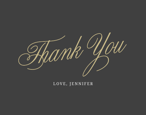 Golden Calligraphy Baby & Bridal Thank You Cards help you say everything you could ever need to. Your message of gratitude is spelled out, larger than life, in a gold-foil calligraphy through the center of the card- just before you sign off with your name in beautiful white print.