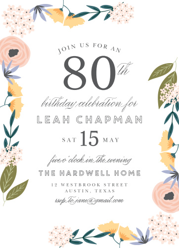 Celebrate another wonderful year with the classically-illustrated florals of our Beautiful Blooms Milestone Birthday Party Invitations. Swirling scripts and elegant lettering spells out every important detail of your annual celebration, including who and what makes this particular one so special. With a collection of colorful flowers blooming around the exterior borders of the card, you can be sure that your guest list grows just as readily.