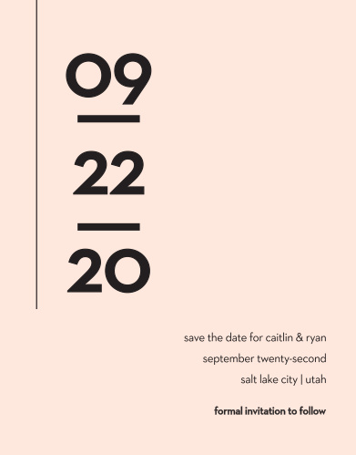 Our Minimal Type Save-the-Date Cards are the definition of modern minimalism.