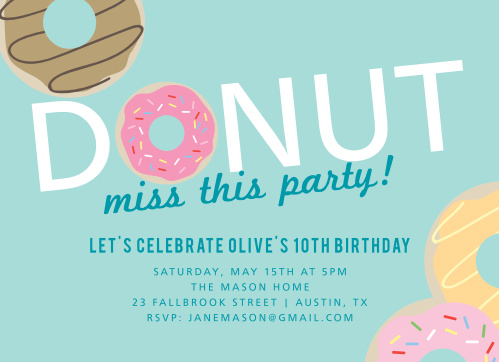 There's no chance your child's friends will want to miss this sweet event! Our Donut Miss Children's Birthday Party Invitations are decorated with a tasteful sprinkling of cute donuts and fun typefaces on an aqua background.