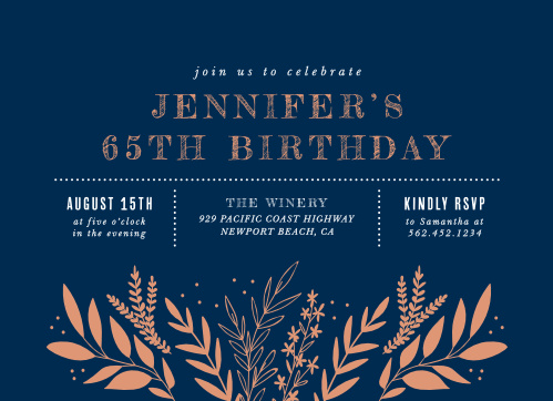 Reap the fruit of your lifelong relationships with our Wild Fields Milestone Birthday Party Invitations. An unforgettable trio of deep navy-blue, shining rose-gold foil, and sheer white text spell out every important detail of your birthday party, supplemented by lovely illustrations of springtime blooms. Spend this milestone birthday with the people you care about most!