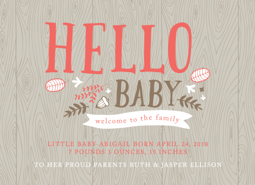 The Wood Grain Hello baby announcement offers sophistication and style. You will have over 150 different fonts to select from so you can make sure you can match your style. The Byron is just to cute and fun.