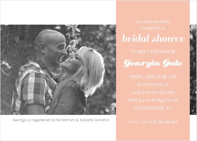 Stand out with a bridal shower invite with an adorable picture of the soon-to-be newly weds! With this invitation your guests will be excited about the upcoming celebration. As always, don't forget to customize the colors and fonts and put in all your information!