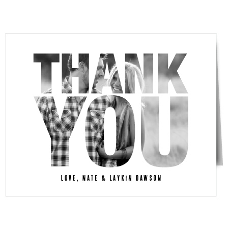Show your gratitude with the Transparent Text Thank You card. Stand out with your photo behind the typographic design. Customize all the colors and fonts perfectly to your liking!