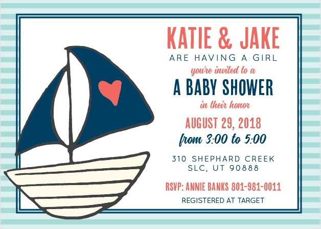 Invite all your friends and sail away to the greatest baby shower of all time! Customize the colors, fonts, and personalize everything instantly online!