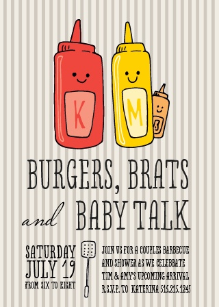 Burgers Brats and Baby Talk! Boys allowed for this one! Bring the hubbies, pull out the BBQ and celebrate this new baby! Fun for everyone! Customize the colors and fonts and personalize all the specifics instantly online!
