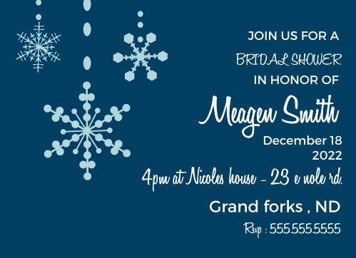 Stay classy with the Falling Snow Shower invitation. Change the colors, fonts and even the pattern, in order to make this invite stand out among all the rest!