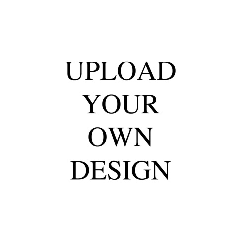 Upload your own design and let us print it for you!