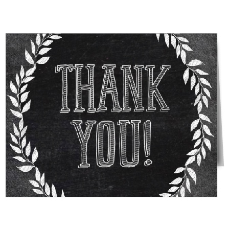 Show your gratitude with the Chalkboard Art Thank You card which has a very modern and trendy design that is fully customizable.