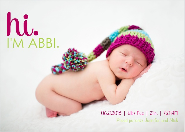 The Hi Baby birth announcements put the most important part first....the photo of your new little one.