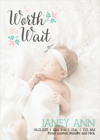 The So Worth The Wait birth announcements are are a perfect way to express your joy over your newest family member.