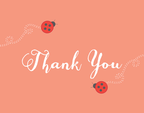 The Sweet Ladybug Thank You card is the perfect way to say thanks to your family and loved ones who celebrated the new little lady in your life!