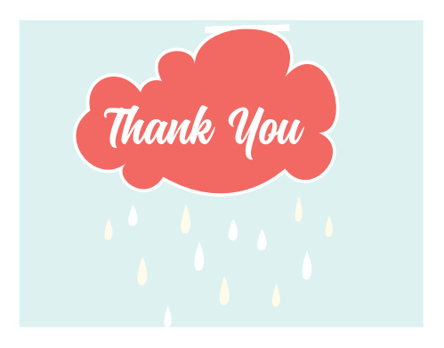 Your guests showered you and your newest edition, now it is your turn to shower them with love and gratitude with our Raindrops Thank You Card!