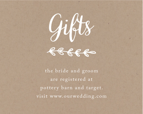 The simple rustic and country feeling of the Rustic Country registry cards will help to get that gentle reminder to your guests of where you're registered.