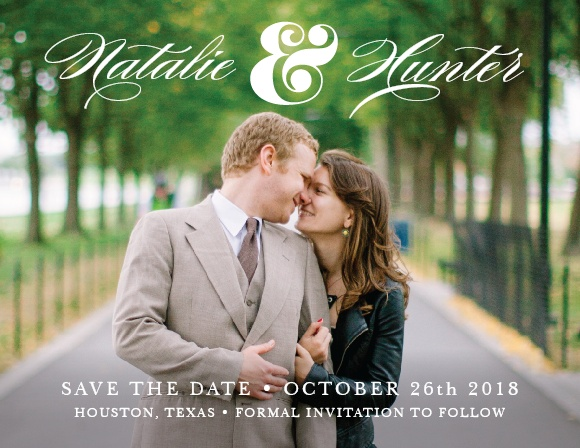 The Ampersand Save The Date features gorgeous fonts to compliment your perfect picture, and all your important info. It's the perfect way to make your first announcement of your big day! Change the color, text and font to match your theme!