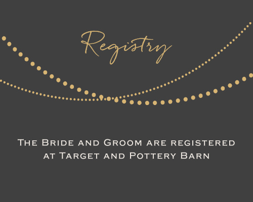 String lights foil registry-Let your guests know where you are registered at. Customize the fonts and colors to match your wedding scheme. Choose silver or gold foil to add a special touch!