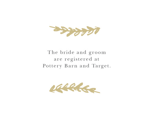 Let your guests know where you and your partner are registered with the beautiful Delicate Laurel Foil Registry Cards that perfectly matches the similarly-named wedding invitation suite.