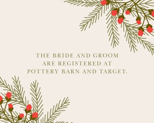 The Pine Berries Registry Cards' small design are perfect for giving guests your wedding registries.