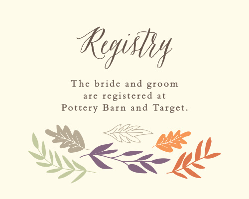 Let guests know where you have registered with the Fall Harvest Registry Cards.